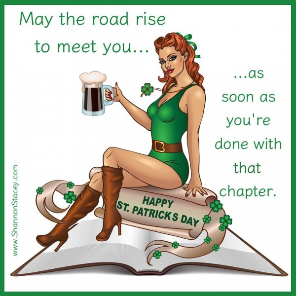 May the road rise to meet you...as soon as you're done with that chapter. (Said by hot lady in green sitting on an open book and holding up a beer.)