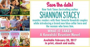 What It Takes: A Kowalski Reunion Novel will be out in all formats February 28, 2017